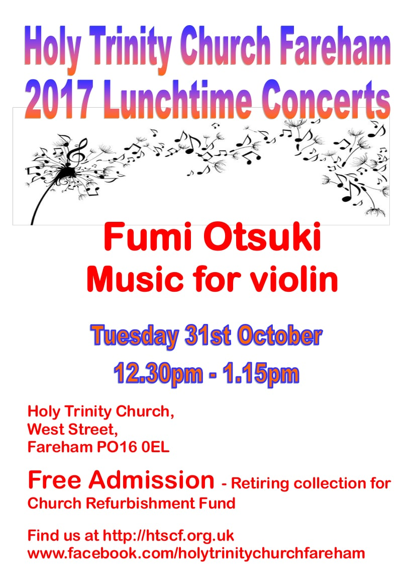 Lunchtime concert at Holy Trinity Church, Fareham – Fumi Otsuki: violin - Holy Trinity Fareham Music Events