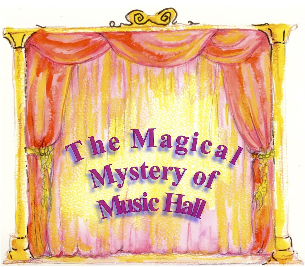 The Magical Mystery of Music Hall - Havant Light Opera