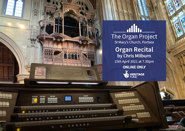The Organ Project: Organ Recital Series – Chris Milburn - St Mary's Music Foundation / The Organ Project